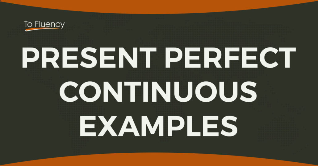 Present-perfect-continuous-examples-1030x539